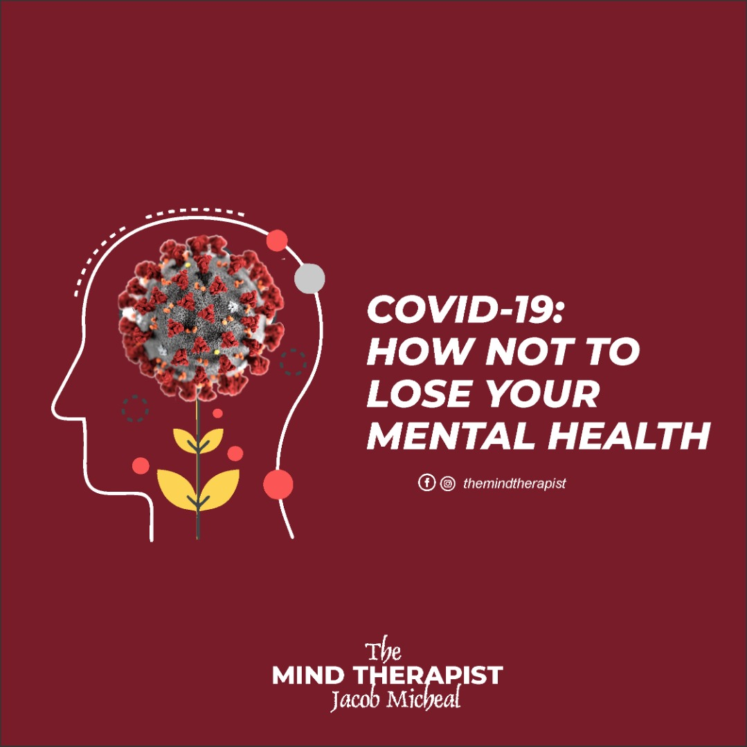 COVID-19: HOW NOT TO LOSE YOUR MENTAL HEALTH